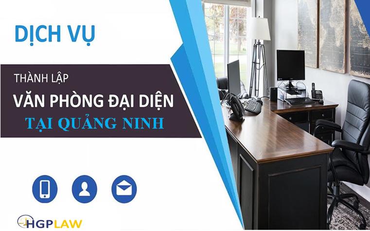 Dịch vụ thành lập văn phòng đại diện tại Quảng Ninh