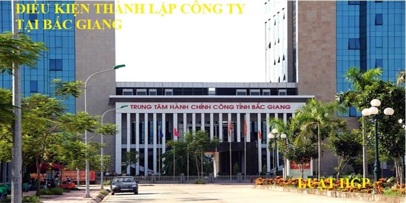 Điều kiện thành lập công ty tại Bắc Giang
