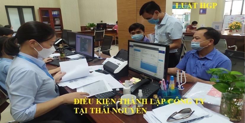 Điều kiện thành lập công ty tại Thái Nguyên
