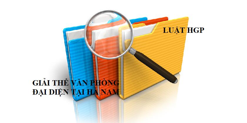 Giải thể văn phòng đại diện tại Hà Nam