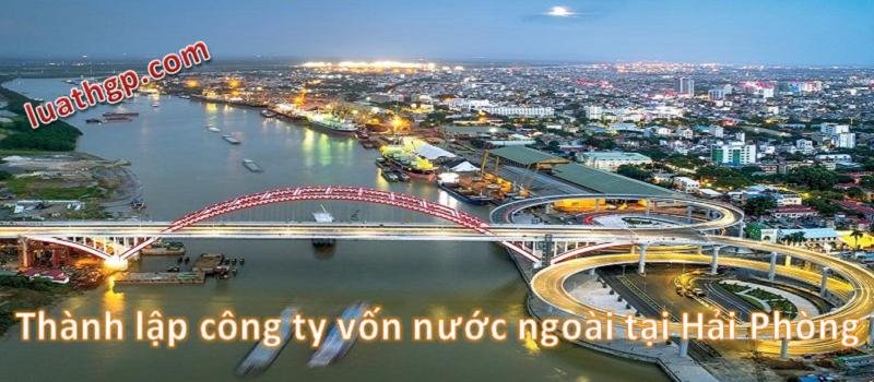 Thành lập công ty vốn nước ngoài tại Hải Phòng