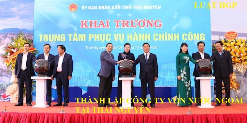 Thành lập công ty vốn nước ngoài tại Thái Nguyên