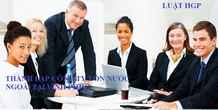Thành lập công ty vốn nước ngoài tại Vĩnh Phúc