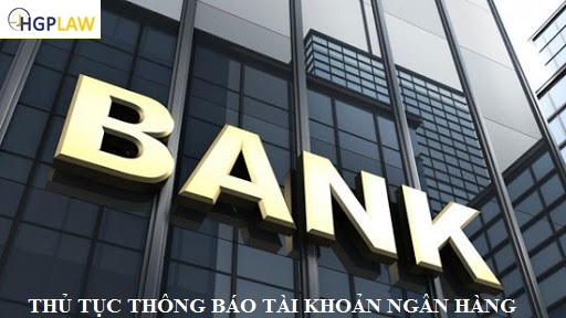 Thủ tục thông báo tài khoản ngân hàng